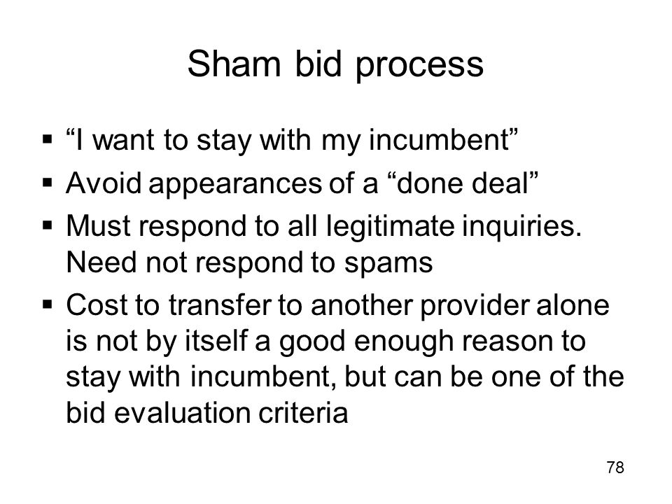 Sham bid process I want to stay with my incumbent