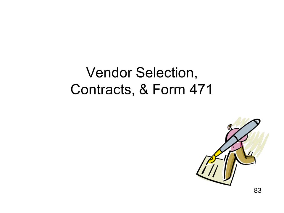 Vendor Selection, Contracts, & Form 471