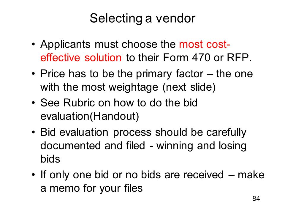 Selecting a vendor Applicants must choose the most cost-effective solution to their Form 470 or RFP.