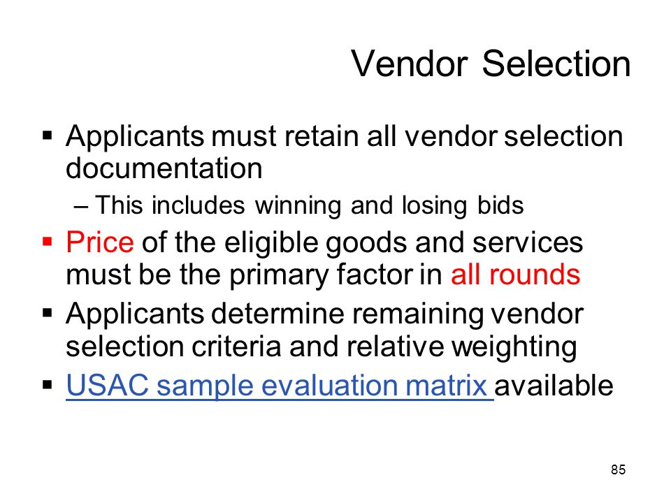 Vendor Selection Applicants must retain all vendor selection documentation. This includes winning and losing bids.