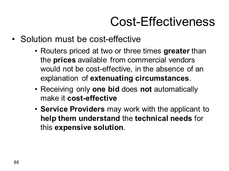 Cost-Effectiveness Solution must be cost-effective