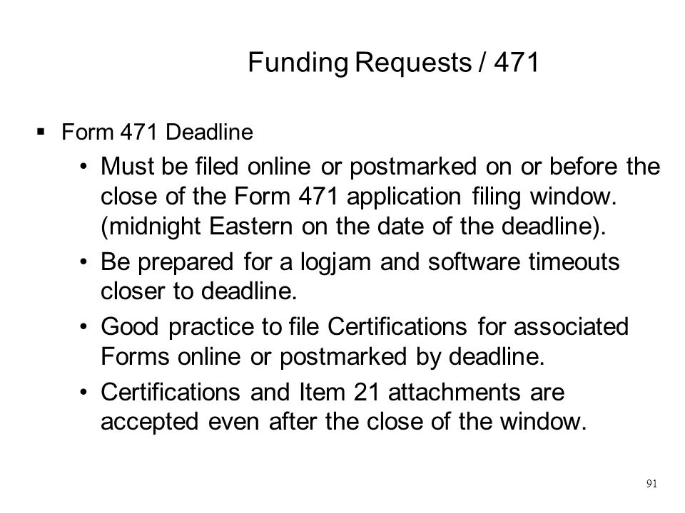 Funding Requests / 471 Form 471 Deadline.