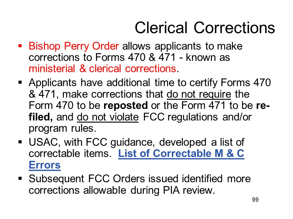 Clerical Corrections Bishop Perry Order allows applicants to make corrections to Forms 470 & 471 - known as ministerial & clerical corrections.