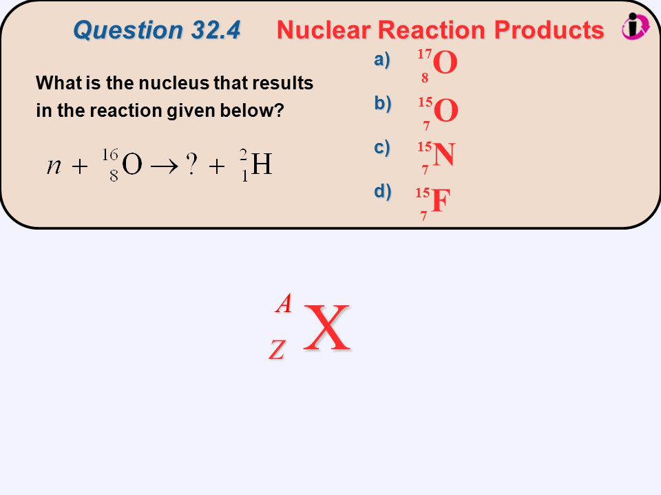 Question 32.4 Nuclear Reaction Products