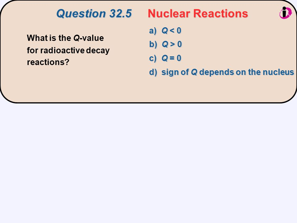Question 32.5 Nuclear Reactions