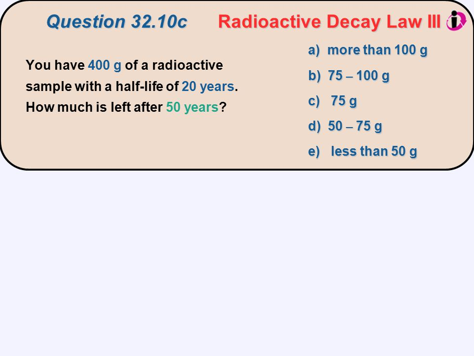 Question 32.10c Radioactive Decay Law III