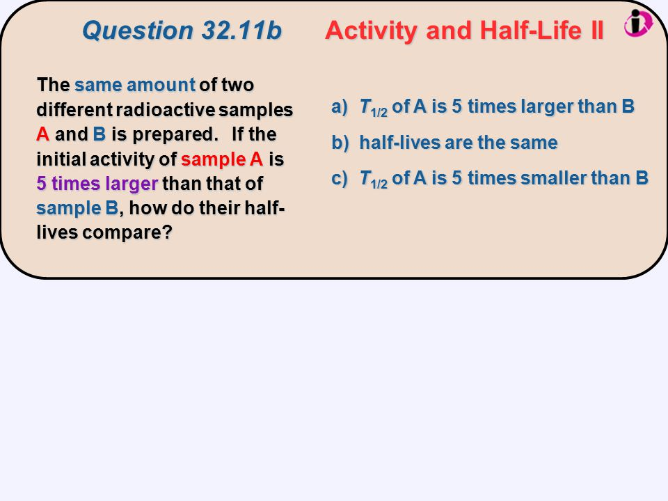 Question 32.11b Activity and Half-Life II