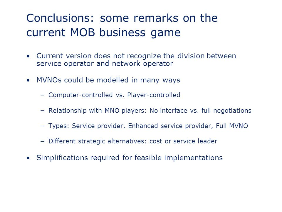 Conclusions: some remarks on the current MOB business game