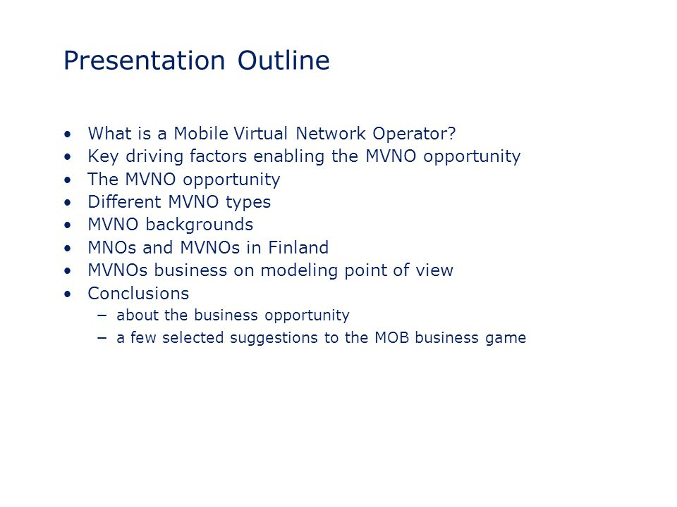 Presentation Outline What is a Mobile Virtual Network Operator