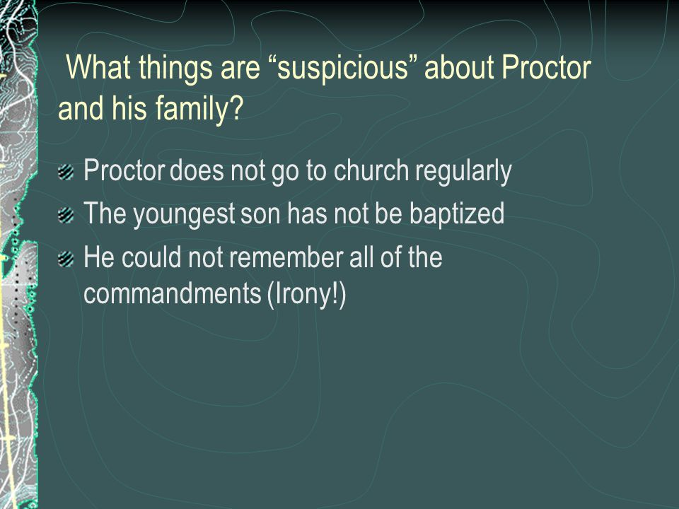What things are suspicious about Proctor and his family