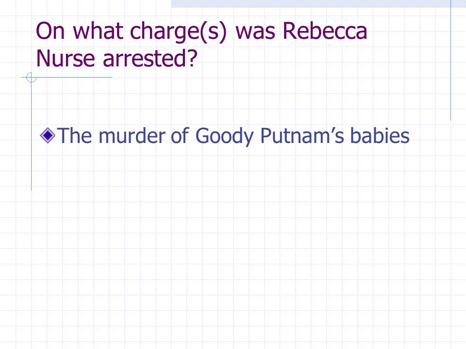 On what charge(s) was Rebecca Nurse arrested