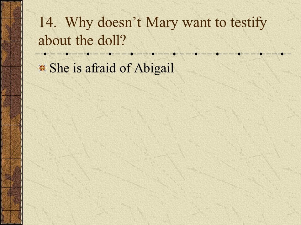 14. Why doesn't Mary want to testify about the doll