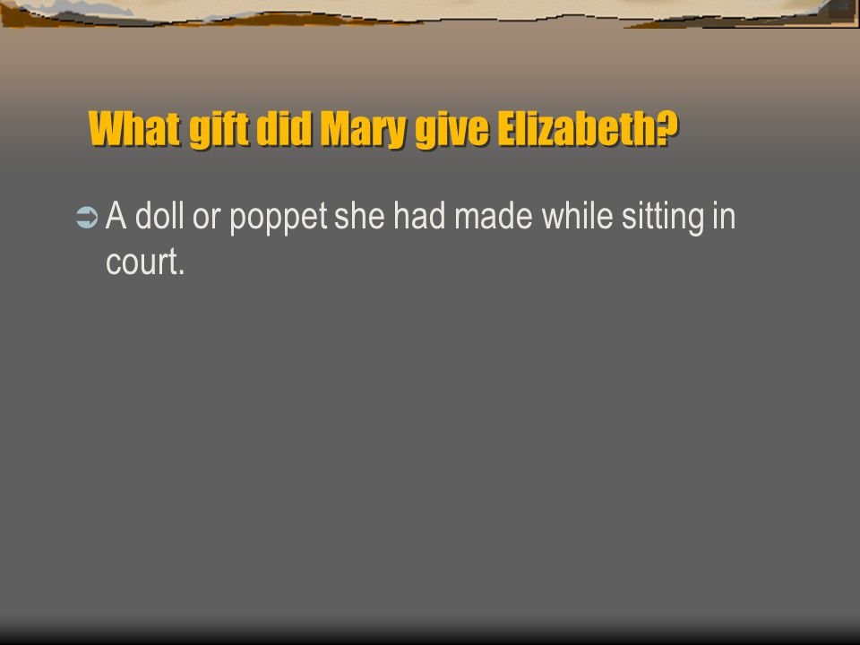 What gift did Mary give Elizabeth