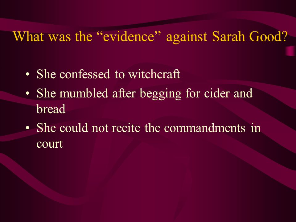 What was the evidence against Sarah Good