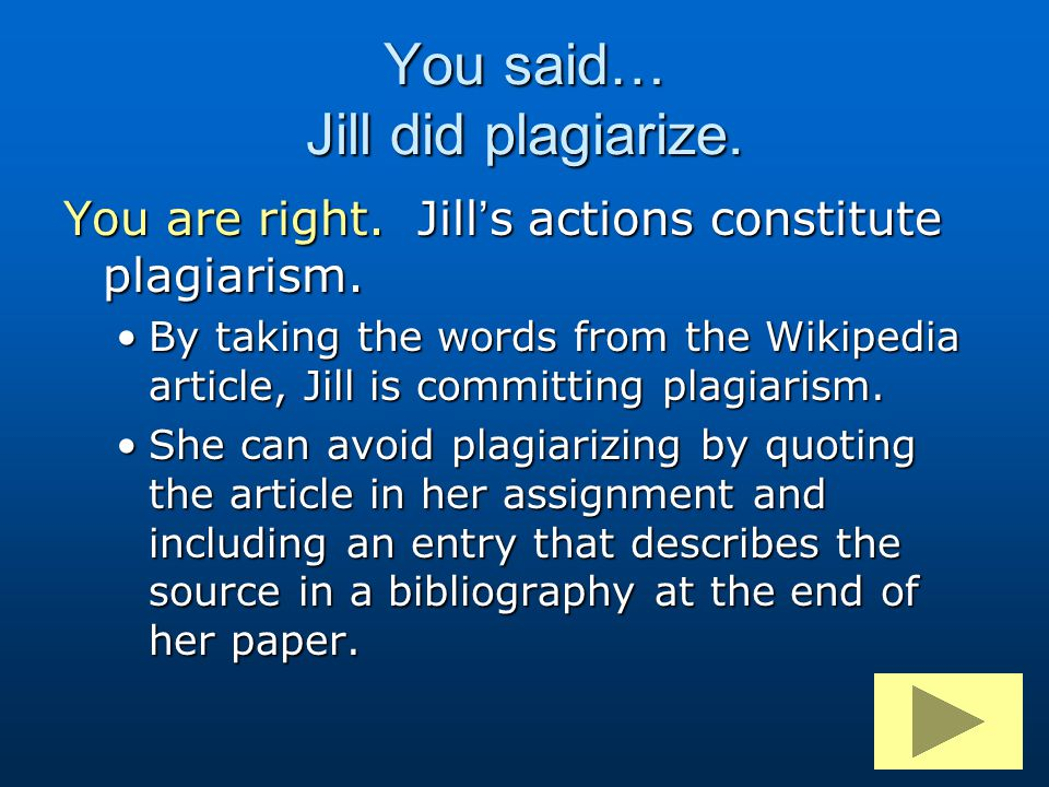 You said… Jill did plagiarize.