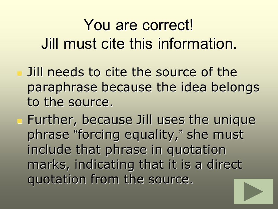 You are correct! Jill must cite this information.