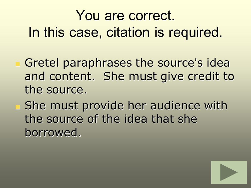 You are correct. In this case, citation is required.