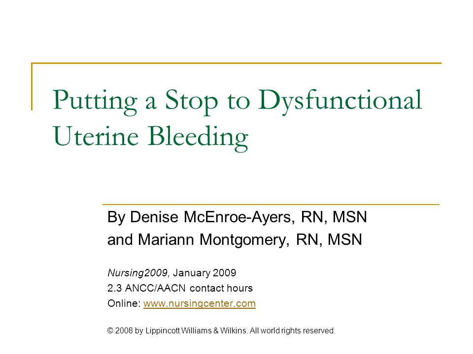 Putting a Stop to Dysfunctional Uterine Bleeding