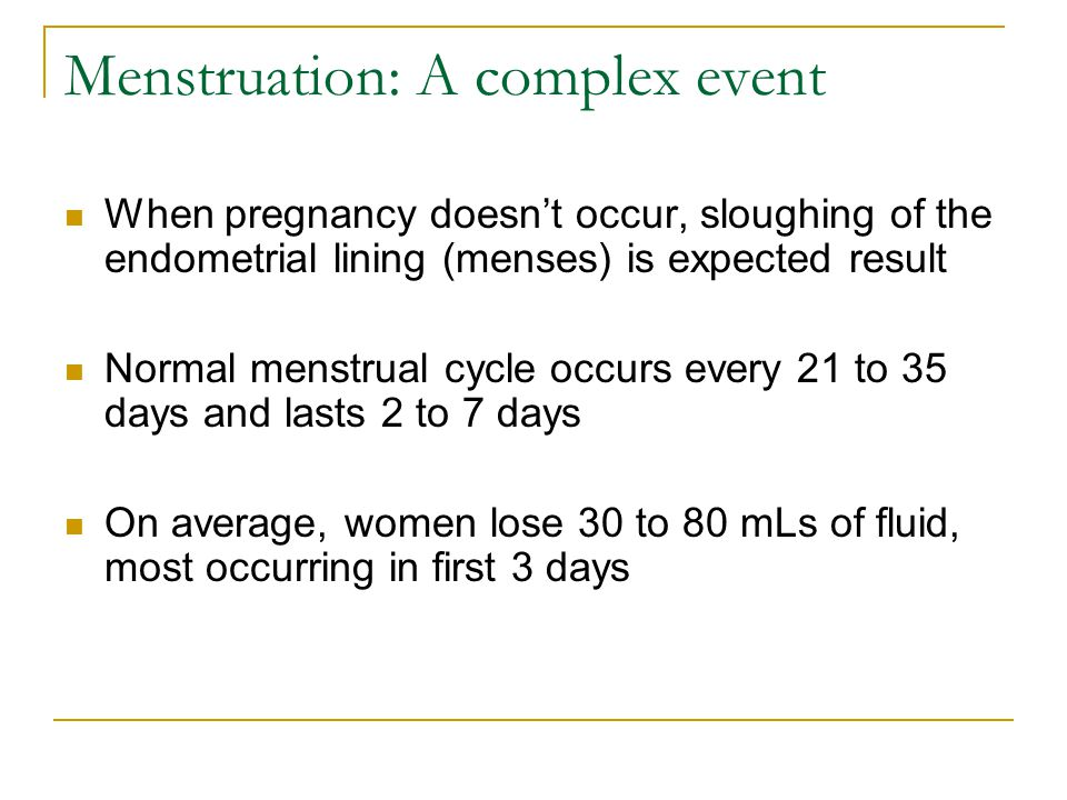 Menstruation: A complex event