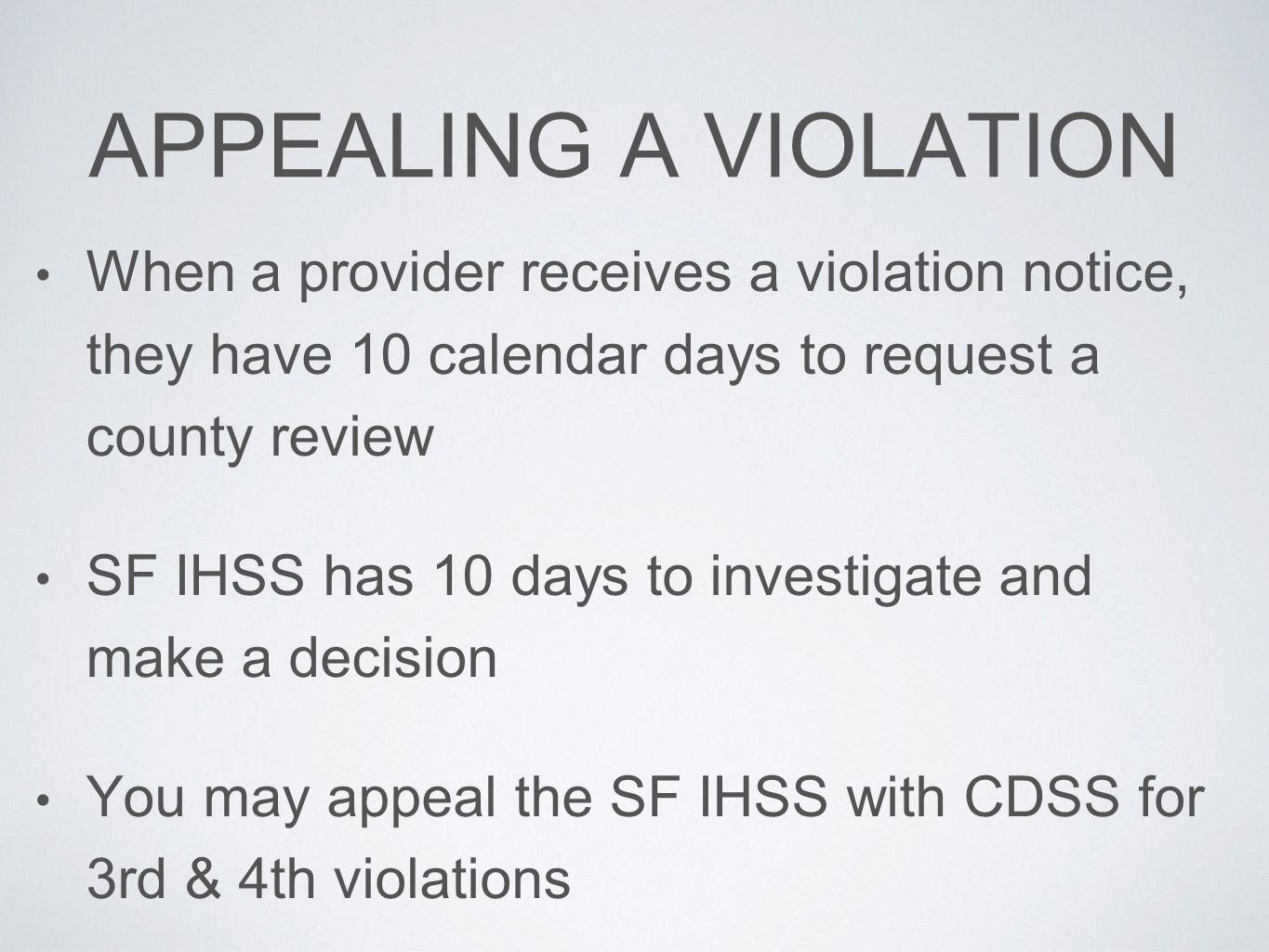 APPEALING A VIOLATION When a provider receives a violation notice, they have 10 calendar days to request a county review.