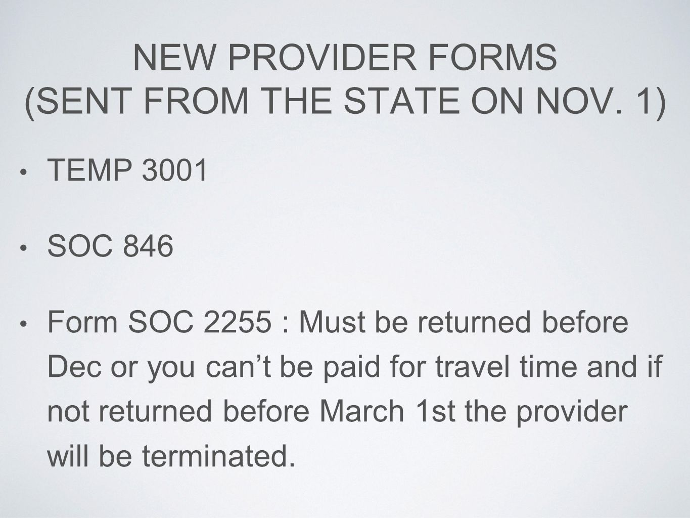 NEW PROVIDER FORMS (SENT FROM THE STATE ON NOV. 1)