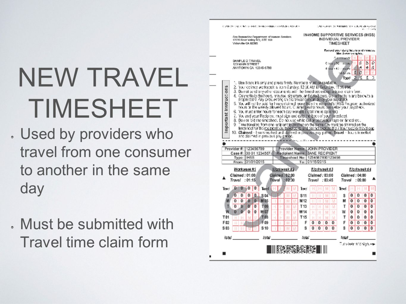 NEW TRAVEL TIMESHEET Used by providers who travel from one consumer to another in the same day.