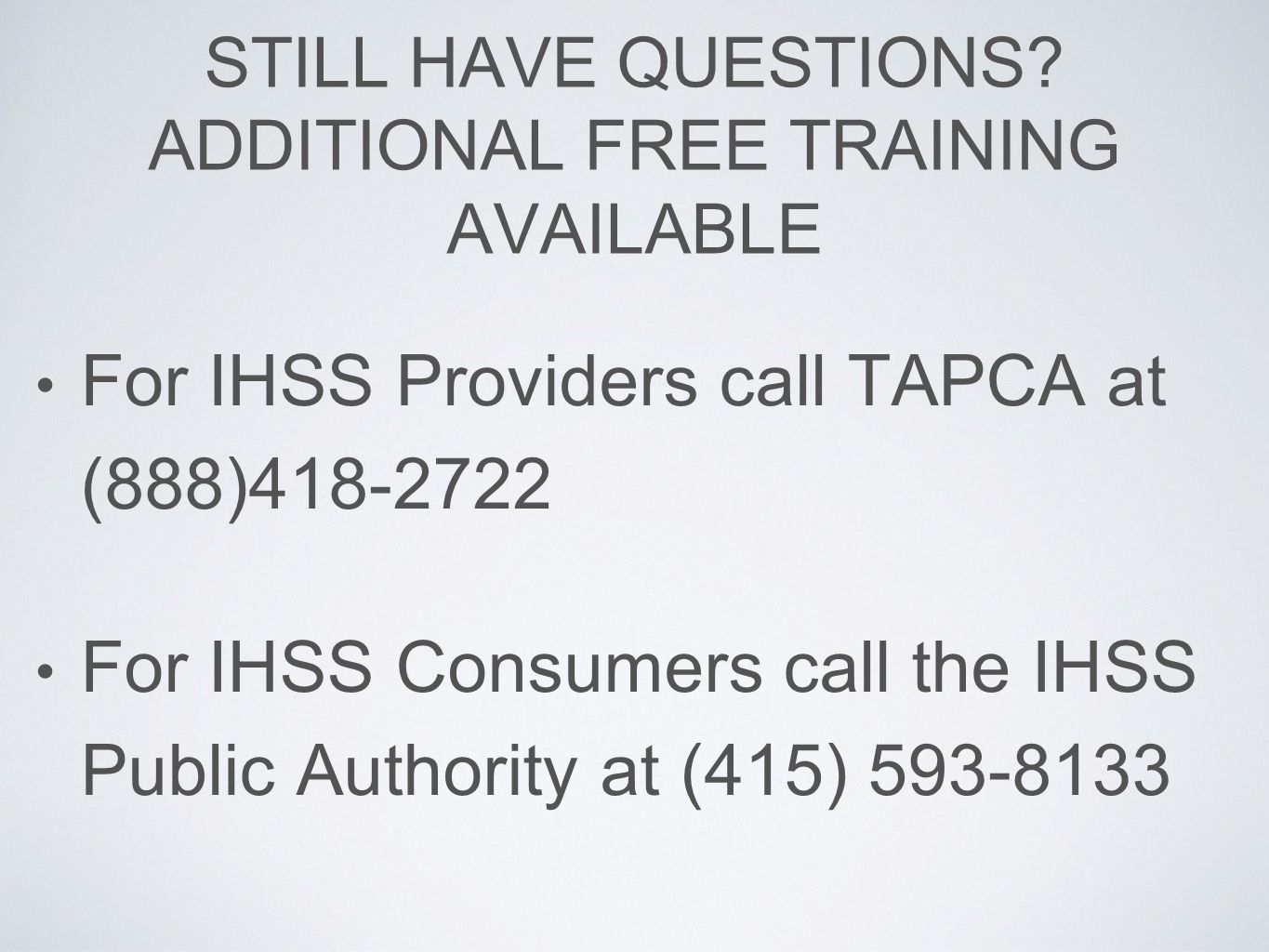 STILL HAVE QUESTIONS ADDITIONAL FREE TRAINING AVAILABLE