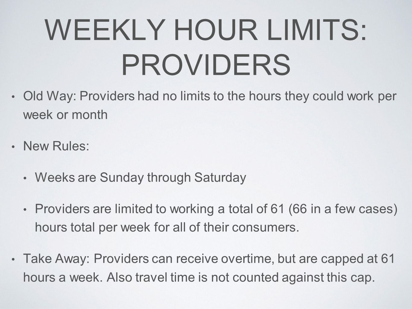 WEEKLY HOUR LIMITS: PROVIDERS