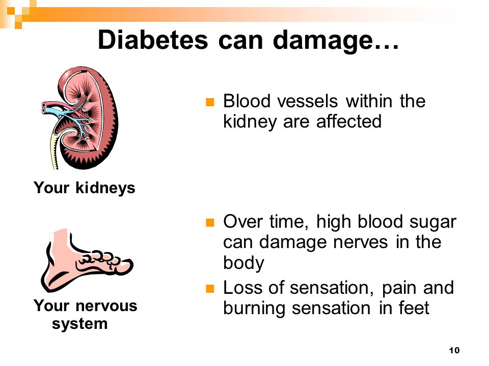Diabetes can damage… Blood vessels within the kidney are affected