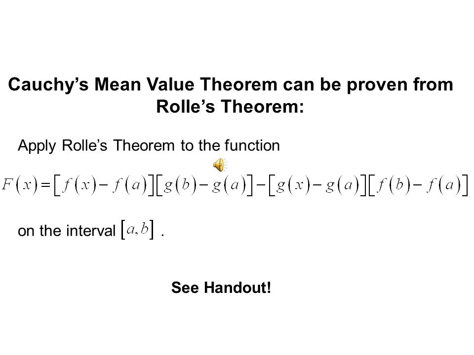 Cauchy's Mean Value Theorem can be proven from Rolle's Theorem: