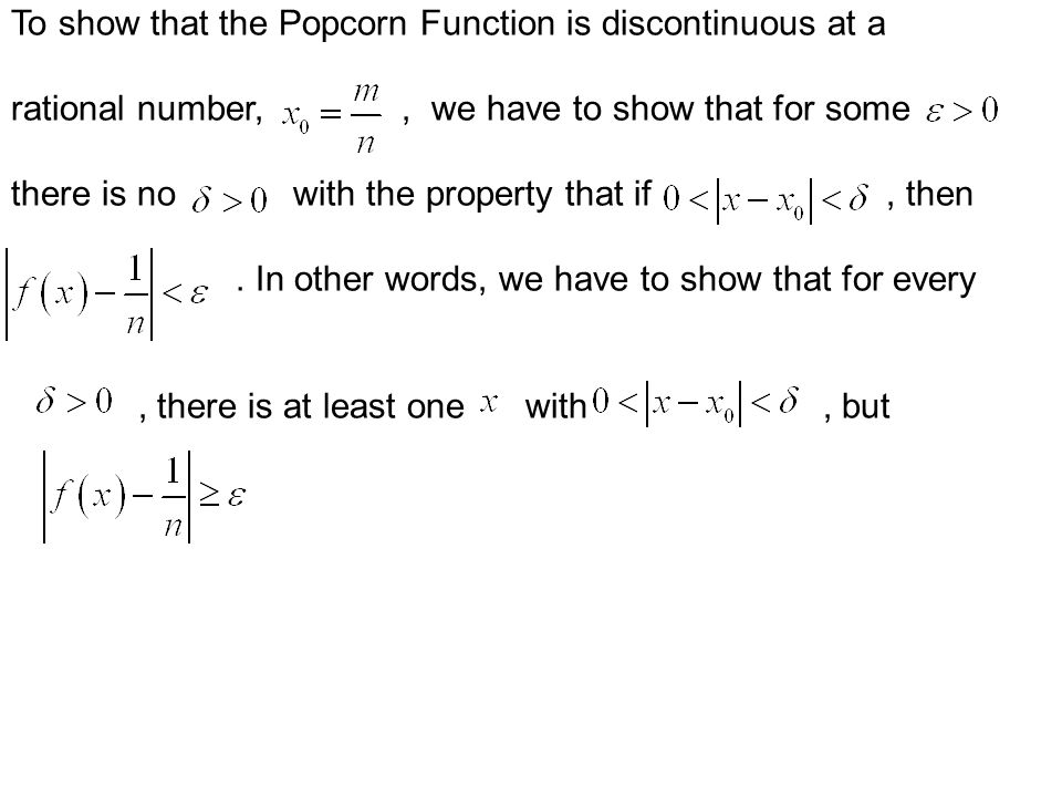 To show that the Popcorn Function is discontinuous at a