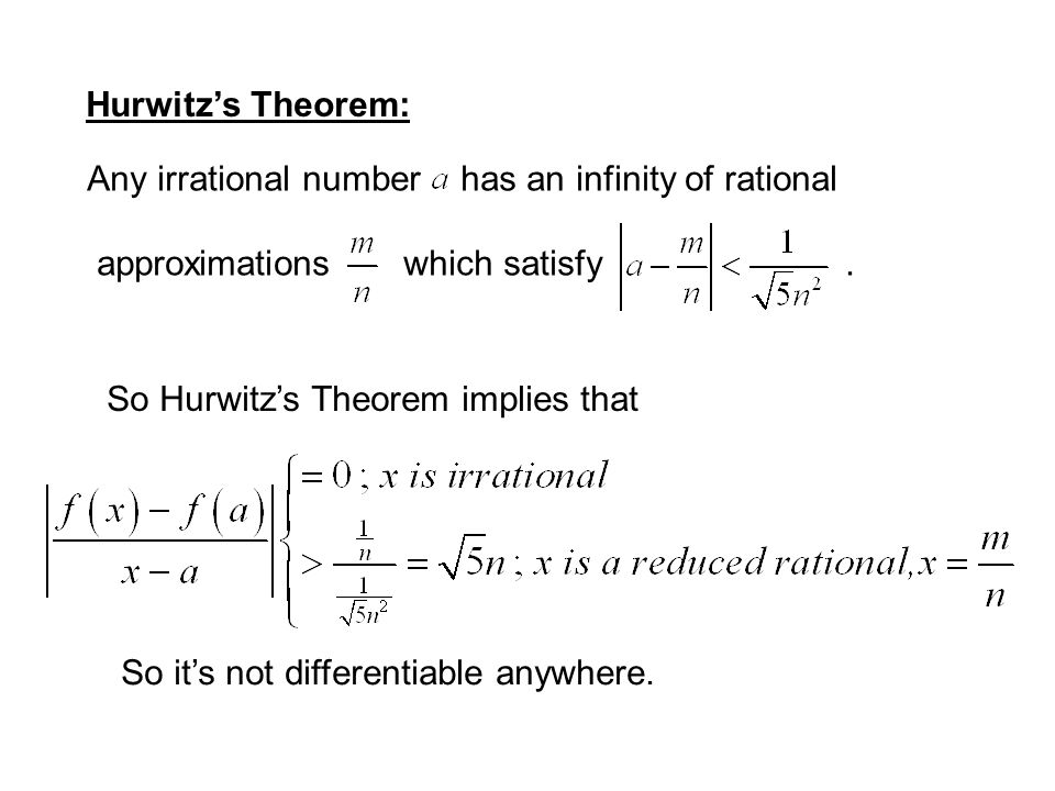 Hurwitz's Theorem: Any irrational number has an infinity of rational. approximations which satisfy .