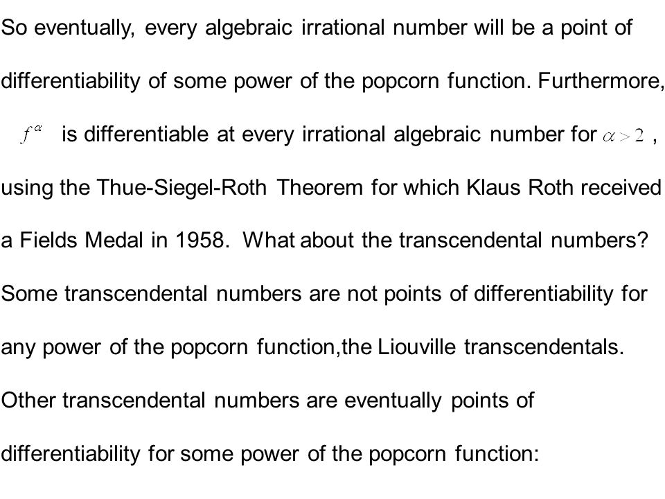 So eventually, every algebraic irrational number will be a point of