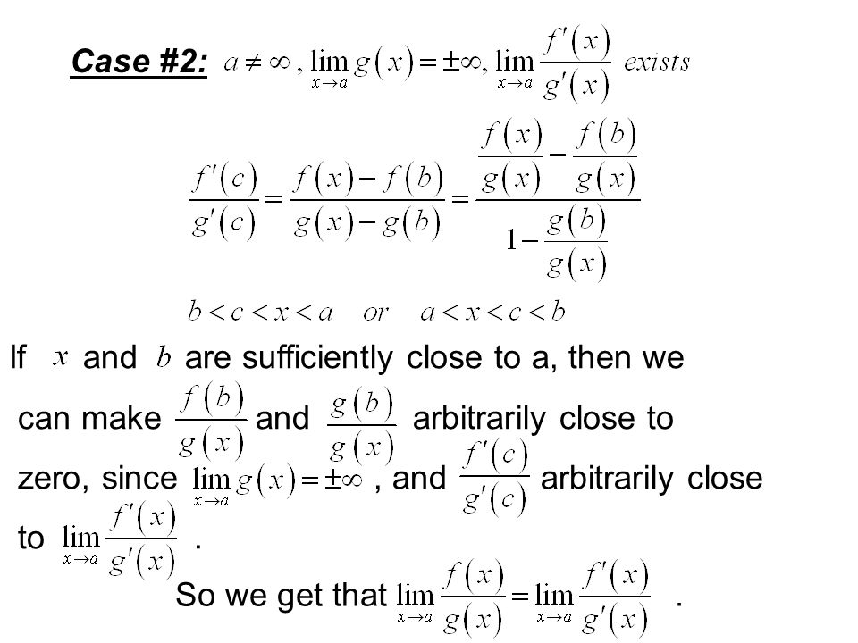 Case #2: If and are sufficiently close to a, then we. can make and arbitrarily close to.