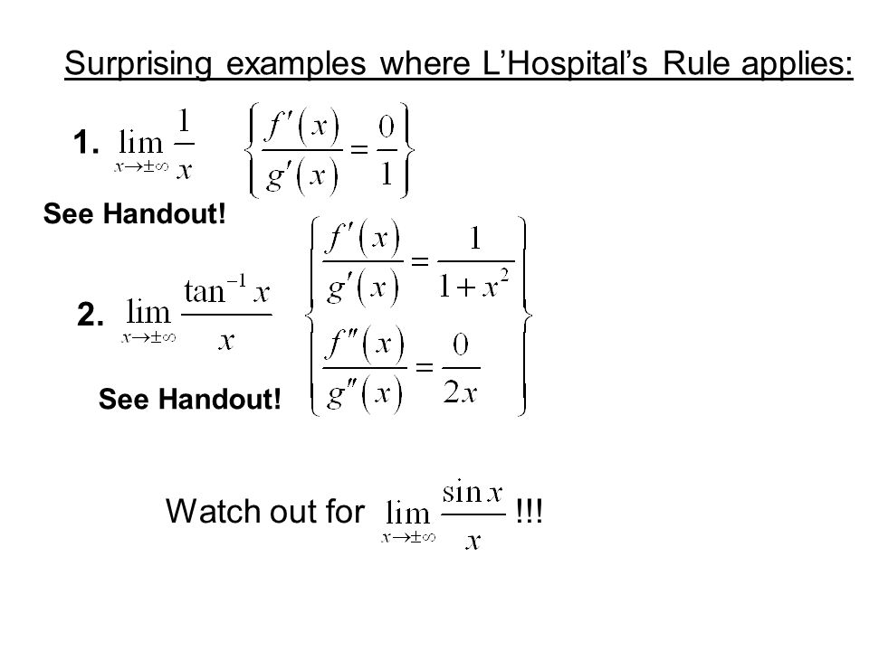 Surprising examples where L'Hospital's Rule applies: