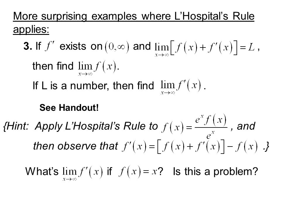 More surprising examples where L'Hospital's Rule applies:
