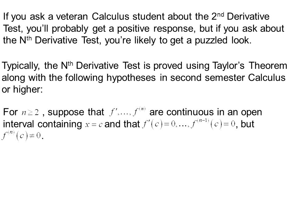 If you ask a veteran Calculus student about the 2nd Derivative