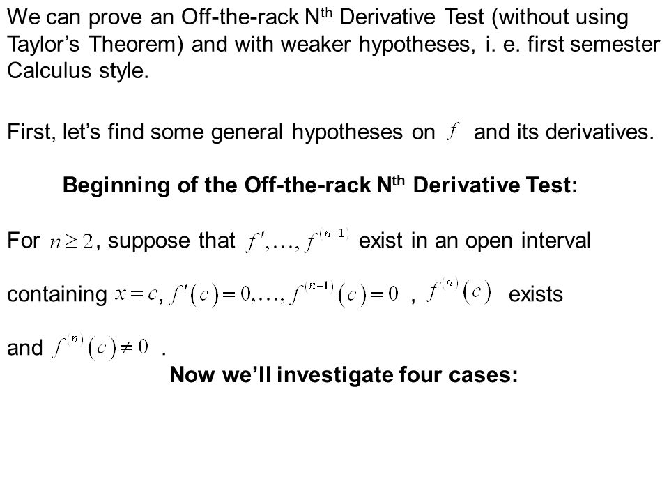 We can prove an Off-the-rack Nth Derivative Test (without using