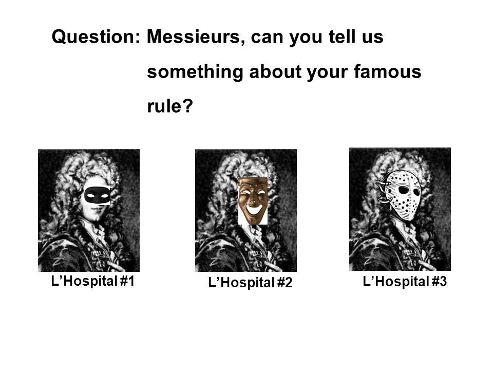 Question: Messieurs, can you tell us something about your famous rule