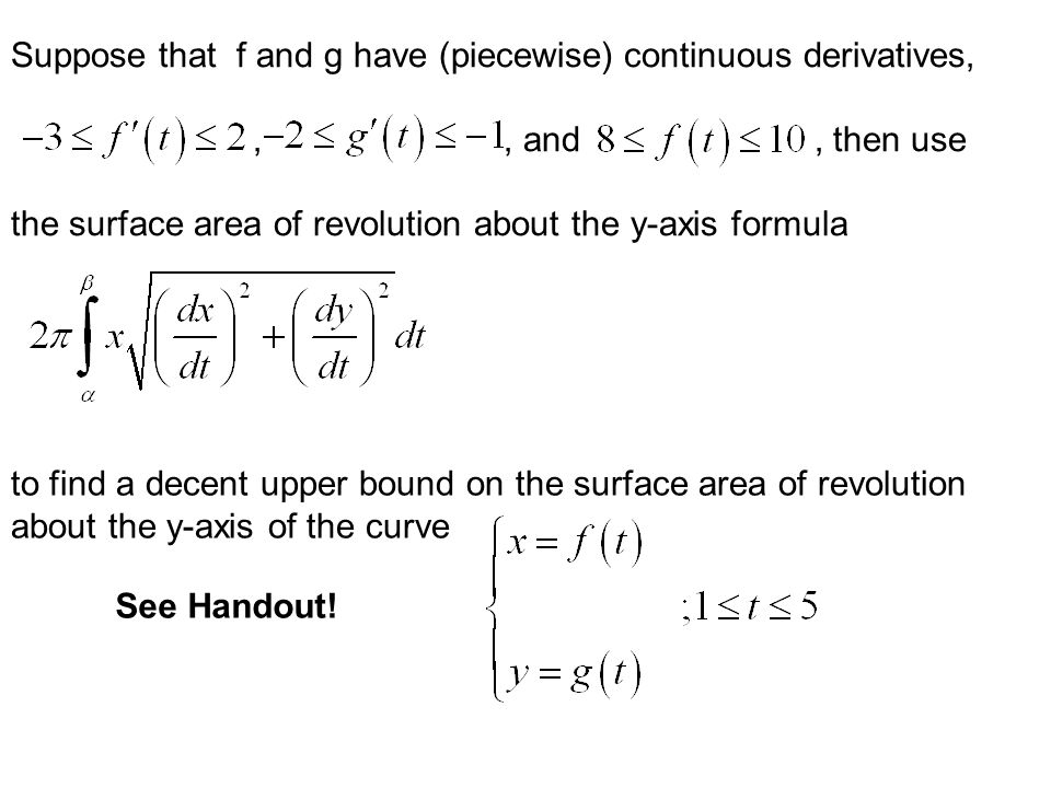 Suppose that f and g have (piecewise) continuous derivatives,