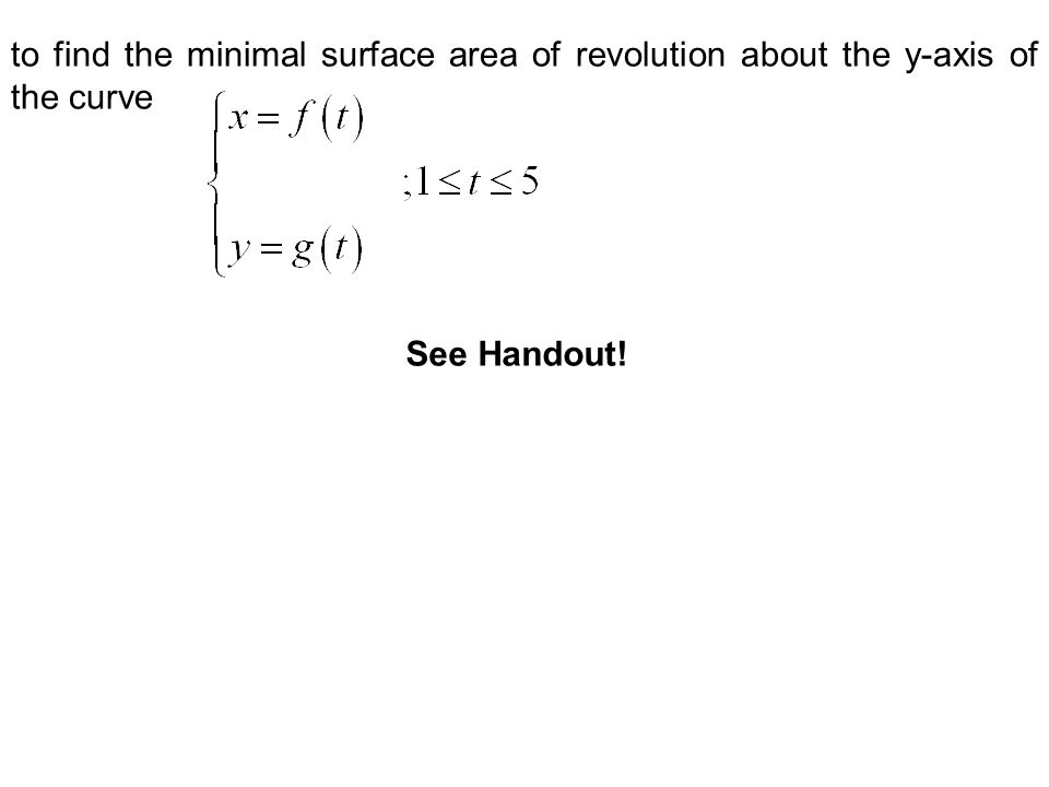 to find the minimal surface area of revolution about the y-axis of the curve