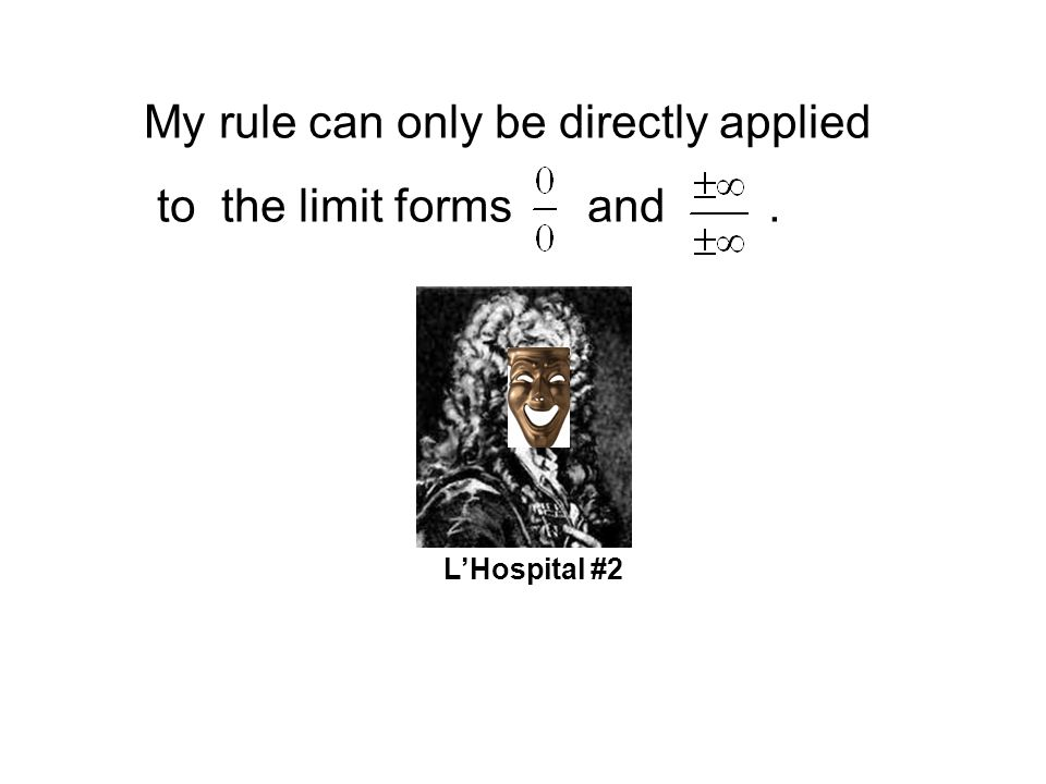 My rule can only be directly applied to the limit forms and .