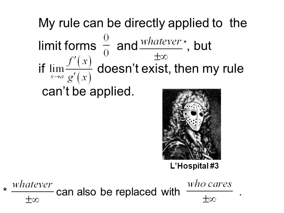My rule can be directly applied to the limit forms and *, but