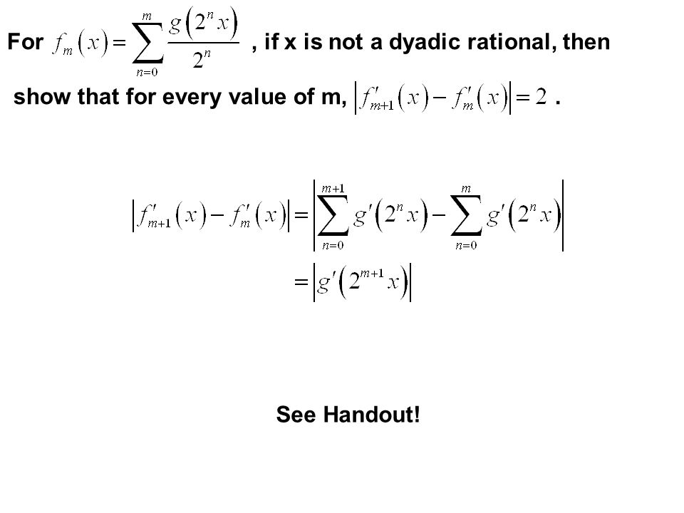 For , if x is not a dyadic rational, then