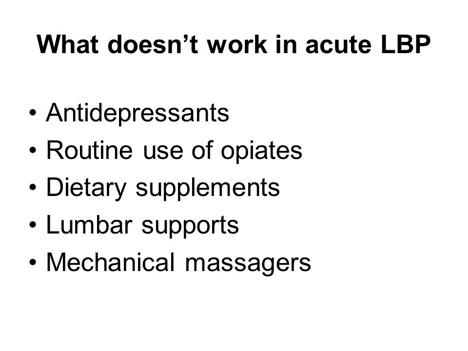 What doesn't work in acute LBP