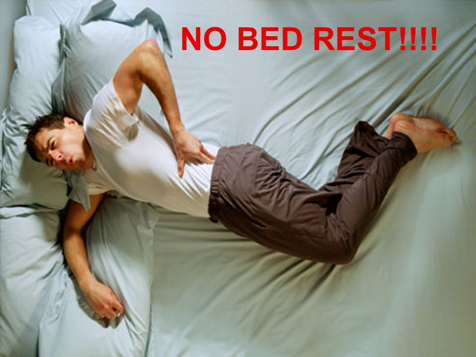NO BED REST!!!!