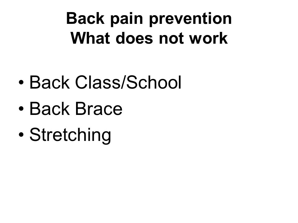 Back pain prevention What does not work