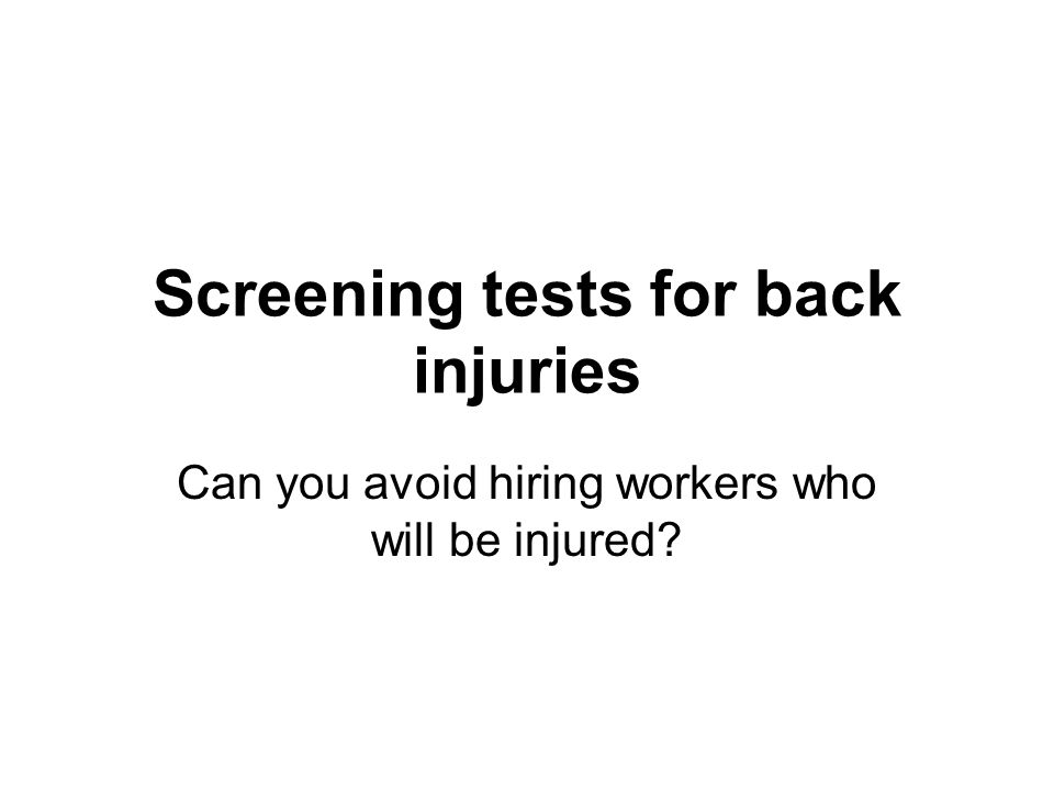 Screening tests for back injuries