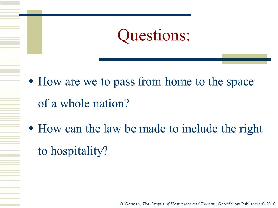 Questions: How are we to pass from home to the space of a whole nation How can the law be made to include the right to hospitality