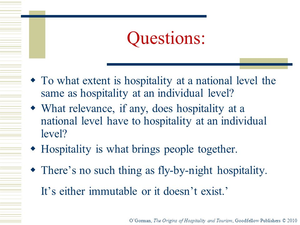 Questions: To what extent is hospitality at a national level the same as hospitality at an individual level